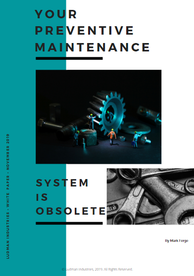 Your Preventive Maintenance System is Obsolete
