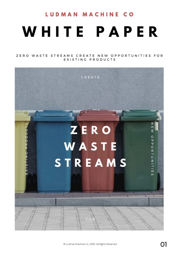 Zero waste streams create new opportunities for existing products